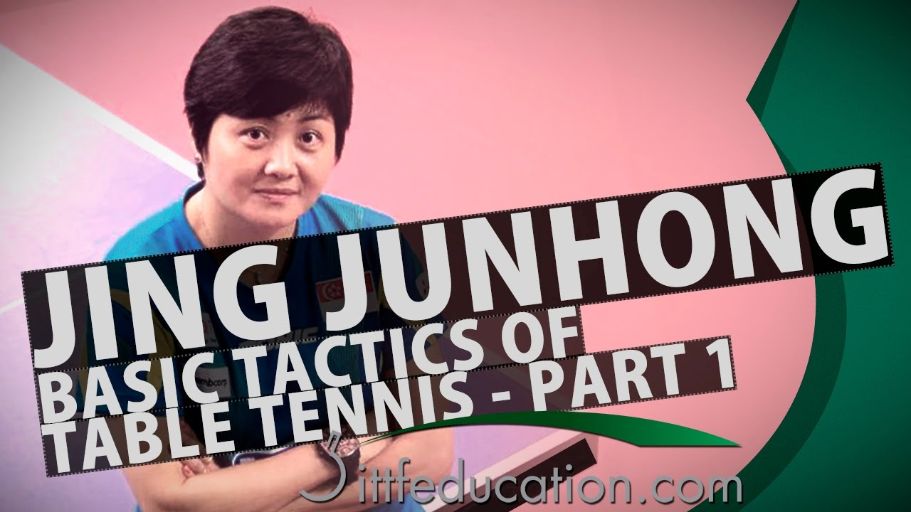 Jing Junhong: Basic Tactics of Table Tennis, Part 1-2