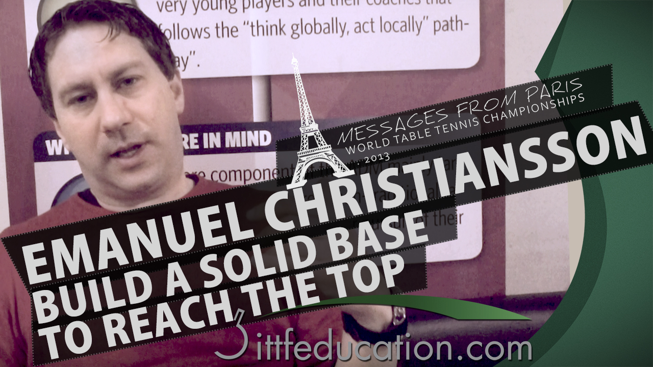 Emanuel Christiansson  Build A Solid Base To Reach The Top – Messages From Paris