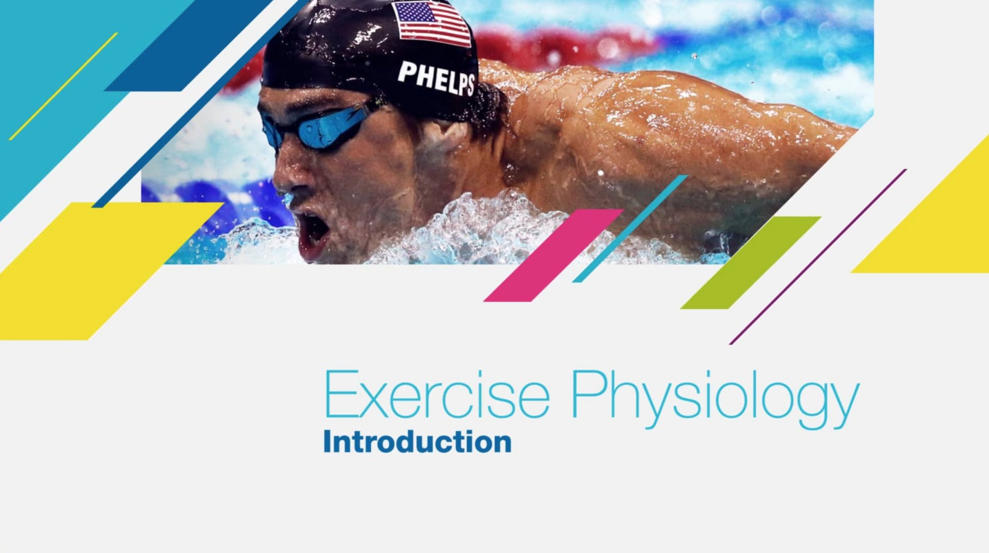Exercise Physiology – the body in motion