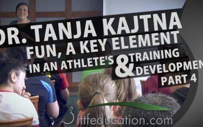 Dr Tanja Kajtna Fun a Key Element in an Athlete's Development