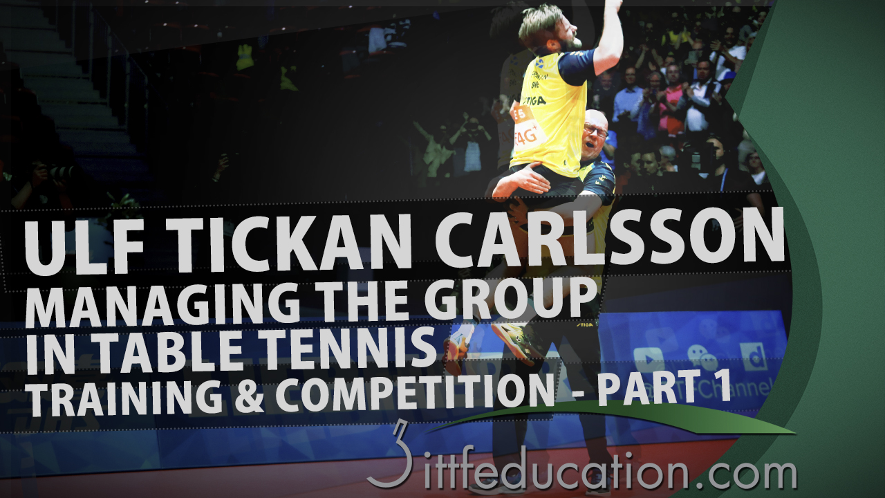 Ulf Tickan Carlsson – Managing The Group In Table Tennis