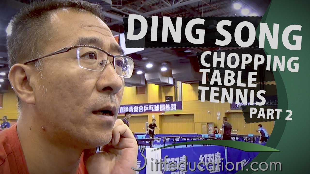 Ding Song – Chopping in Table Tennis